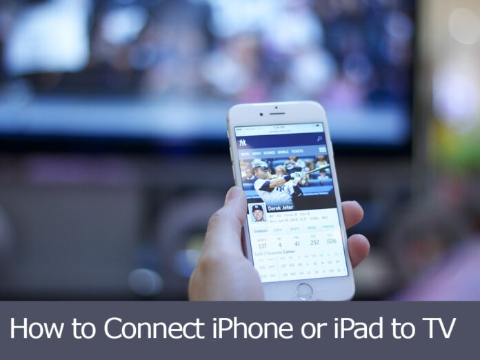 How to Connect iPhone or iPad to TV