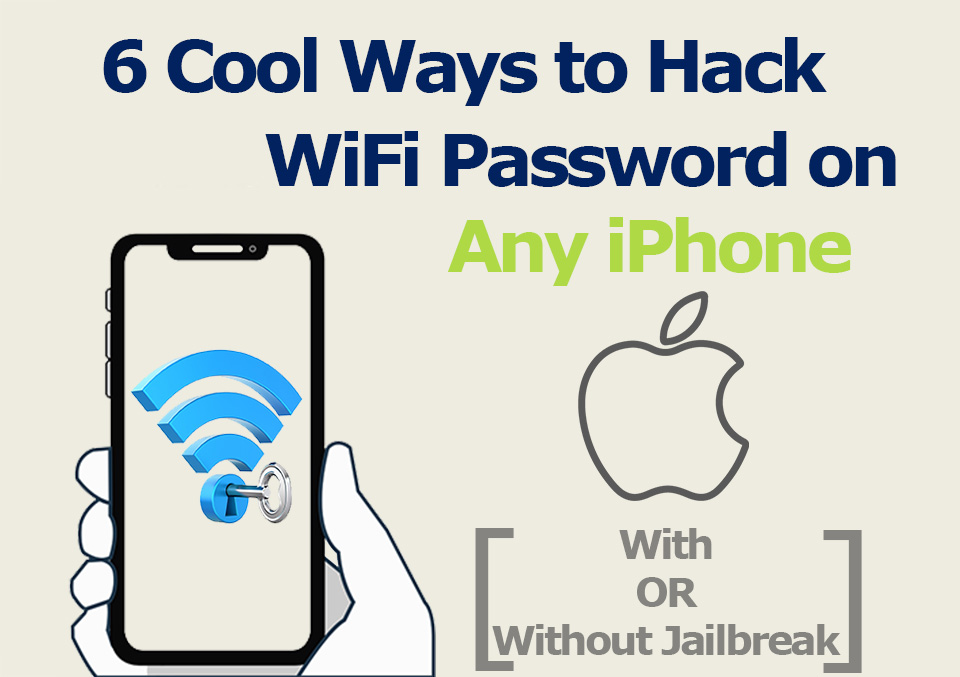 6 Cool Ways to Hack WiFi Password on Any iPhone in 2019